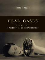 Head Cases: Julia Kristeva on Philosophy and Art in Depressed Times