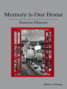 Memory is our Home: Loss and Remembering: Three Generations in Poland and Russia 1917-1960s