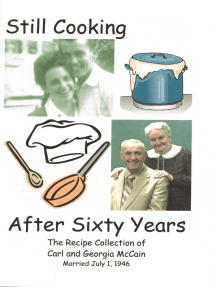 Still Cooking After Sixty Years: The Recipe Collection of Carl and Georgia McCain