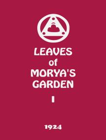 Leaves of Morya's Garden I (The Call)