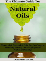 The Ultimate Guide to Natural Oils
