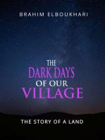 The Dark Days of Our Village