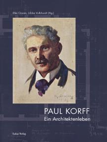 Paul Korff: Ein Architektenleben