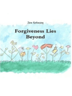 Forgiveness Lies Beyond
