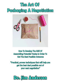The Art Of Packaging A Negotiation: How To Develop The Skill Of Assembling Potential Trades In Order To Get The Best Possible Outcome