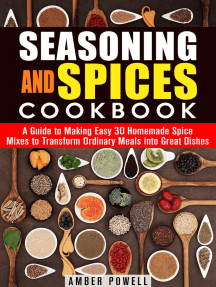 Seasoning and Spices Cookbook: A Guide to Making Easy 30 Homemade Spice Mixes to Transform Ordinary Meals into Great Dishes: Dried Herbs & Condiments