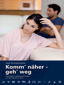Komm' näher - geh' weg: Ambivalente Liebesbeziehungen aus astrologischer Sicht
