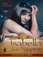 Isabella aus Ägypten - Historischer Roman (Illustrierte Ausgabe)