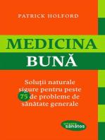 Medicina bună. Soluții naturale sigure pentru peste 75 de probleme de sănătate generale