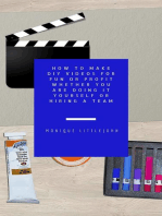 How to Make DIY Videos for Fun or Profit Whether You are Doing it Yourself or Hiring a Team