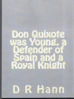 Don Quixote was Young, a Defender of Spain and a Royal Knight