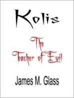 Kolis, The Teacher of Evil