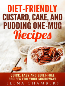 Diet-Friendly Custard, Cake, and Pudding One-Mug Recipes: Quick, Easy and Guilt-Free Recipes for your Microwave: Microwave Desserts