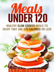 Meals Under 120: Healthy Slow Cooker Meals to Enjoy that are 120 Calories or Less: Budget-Friendly Meals