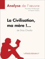 La Civilisation, ma mère !... de Driss Chraïbi (Analyse de l'oeuvre)