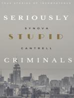 Seriously Stupid Criminals