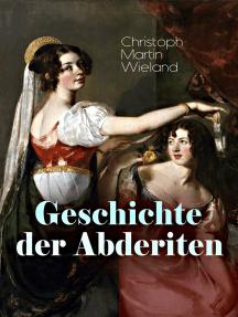 Geschichte der Abderiten: Satirischer Roman