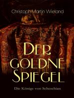 Der goldne Spiegel - Die Könige von Scheschian