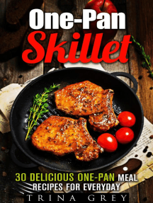 One-Pan Skillet: 30 Delicious One-Pan Meal Recipes for Everyday: Quick & Easy Dump Meals