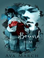 Bound to Him