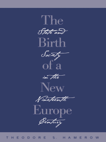 The Birth of a New Europe: State and Society in the Nineteenth Century
