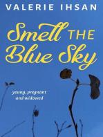 Smell the Blue Sky
