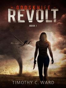 Godsknife: Revolt: Godsknife, #1