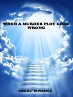 When A Murder Plot Goes Wrong