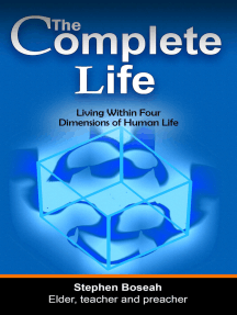 The Complete Life: Living Within Four Dimensions of Human Life