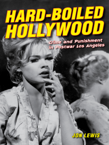 Hard-Boiled Hollywood: Crime and Punishment in Postwar Los Angeles