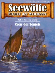 Seewölfe - Piraten der Weltmeere 284: Crew des Teufels