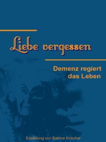 Liebe vergessen: Demenz regiert das Leben