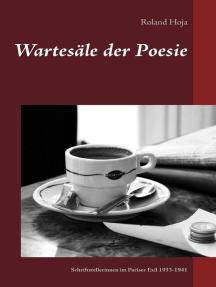 Wartesäle der Poesie: Schriftstellerinnen im Pariser Exil 1933-1941