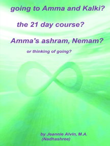 Going to Amma and Kalki? The 21 Day Course? Amma's Ashram, Nemam?: Or Thinking of Going?