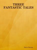 Three Fantastic Tales