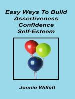 Easy Ways to Build Assertiveness, Confidence, Self-esteem