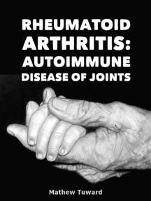 Rheumatoid Arthritis: Autoimmune Disease of Joints