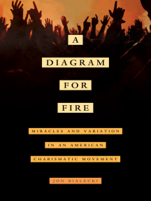 A Diagram for Fire: Miracles and Variation in an American Charismatic Movement