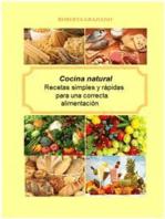 Cocina Natural. Recetas Simples Y Rápidas Para Una Correcta Alimentación