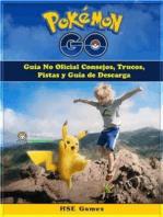 Pokemon Go Guía No Oficial Consejos, Trucos, Pistas Y Guía De Descarga