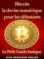 Bitcoin La Devise Numérique Pour Les Débutants