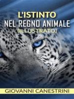 L'istinto nel regno animale (illustrato)