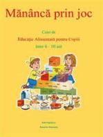 Mănâncă prin joc. Caiet de educaţie alimentară pentru copii între 6-10 ani.
