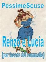 Renzo e Lucia (per tacere del cammello)