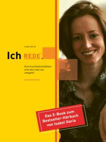 Ich REDE. Kommunikationsfallen und wie man sie umgeht: Das E-Book zum Bestseller-Hörbuch von Isabel García