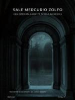 sale mercurio zolfo (una favola alchemica)