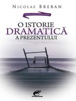 O istorie dramatică a prezentului