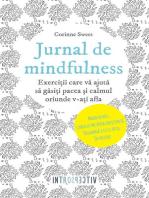 Jurnal de mindfulness. Exerciții care vă ajută să găsiți pacea și calmul oriunde v-ați afla