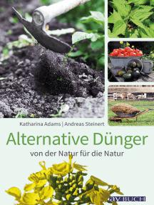 Alternative Dünger: von der Natur für die Natur