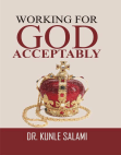 Working For God Acceptably